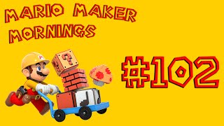 Mario Maker Mornings: Part 102 [The PAX East Stages]
