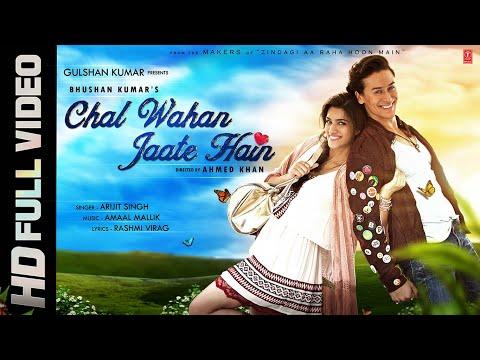 chal wahan jaate hain full video song arijit singh tiger shr
