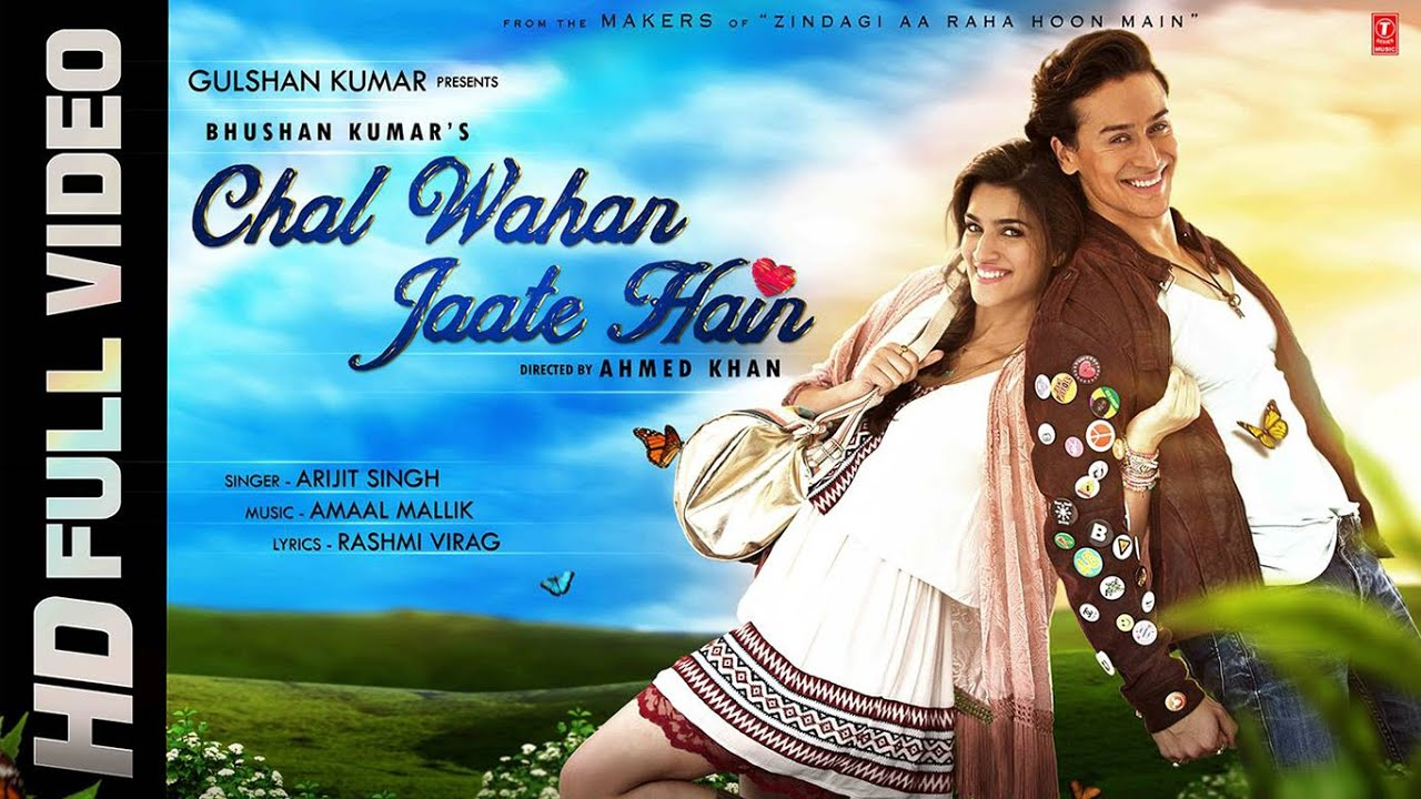 Chal Wahan Jaate Hain Full Song - Arijit Singh | Tiger Shroff, Kriti Sanon - ARIJIT SINGH Lyrics in hindi
