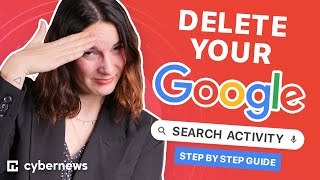 Delete Your Google Search History: a simple step by step guide