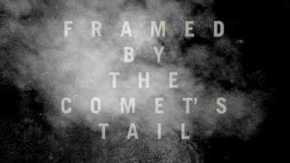 "METZ – ""Framed by the Comet's Tail"""