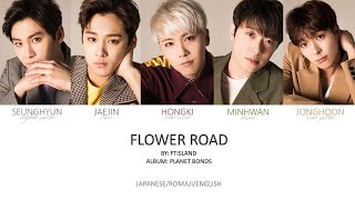 FTISLAND - 'FLOWER ROAD' Jpn/Rom/Eng (Colour Coded)