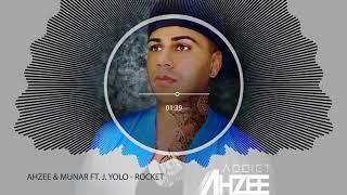 Ahzee & Munar Ft. JYolo   Rocket