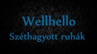 Wellhello  - Széthagyott ruhák (Lyrics Video)