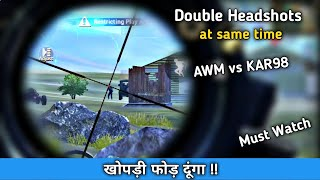 Awm Vs Kar98 Double Headshots at same time in pubg mobile   pubg mobile Hindi Gameplay