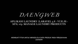 Aplikasi Laundry (Laravel 5.8 - Vue js - SPA) #5 Manage Laundry Products
