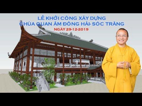 LỄ KHỞI CÔNG XÂY DỰNG CHÙA QUAN ÂM ĐÔNG HẢI - SÓC TRĂNG 29-12-2019