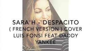 """Video thumbnail of """"DESPACITO ( FRENCH VERSION ) LUIS FONSI FT. DADDY YANKEE ( SARA'H COVER )"""""""