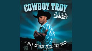 I Play Chicken With The Train (with Big & Rich)