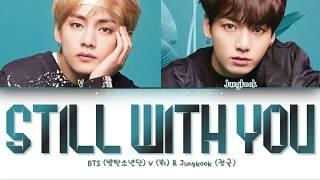 V & Jungkook - Still With You (Color Coded Lyrics)