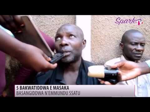 5 BAKWATIBBWA E MASAKA: Basangiddwa n'emmundu ssatu