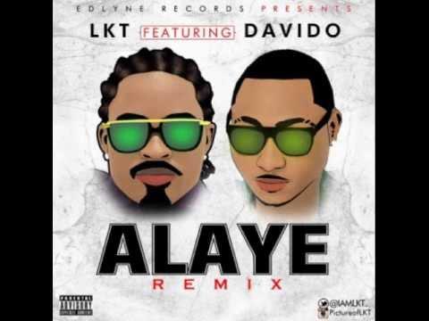 LKT FT DAVIDO - ALAYE (OFFICIAL REMIX) {NEW 2013}
