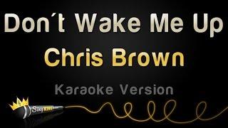 Chris Brown - Don't Wake Me Up (Karaoke Version)