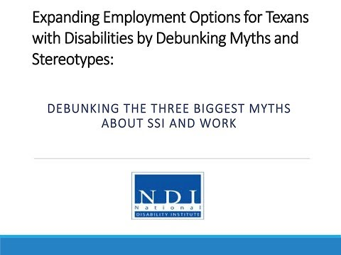Click here to view the video - Debunking the Three Biggest Myths About SSI and Work.
