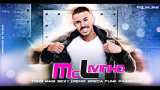 Mc Livinho - Tons Mais Sexy Remix Brega Funk Passinho