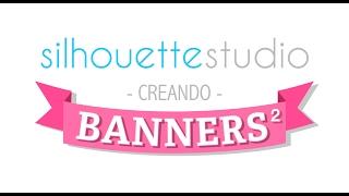 Creando banners complejos en Silhouette Studio -  Video Cápsula #4 + RESPUESTAS