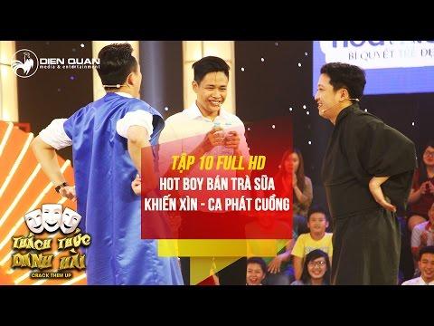 Thách thức danh hài 3 | tập 10 full hd: hot boy trà sữa khiến Trường Giang, Trấn Thành phát cuồng