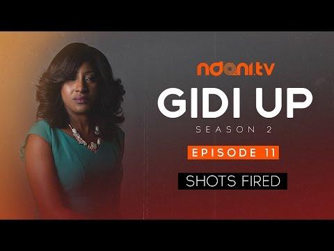 Gidi Up Season 2: Episode 11 - Shots Fired