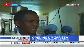 Opening up Garissa: This is after security stabilization