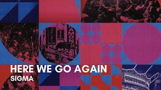 Sigma   Here We Go Again (feat. Louisa) (Lyrics)