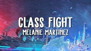 Melanie Martinez   Class Fight (Lyrics)