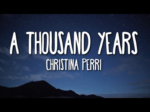 Christina Perri - A Thousand Years (Lyrics) 🎵