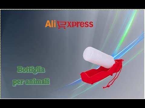 Aliexpress unboxing - Bottiglia per animali (cani gatti) / bottle for pets (dogs cats) (IT Review)