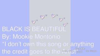 Black Is Beautiful By Mookie Montonio