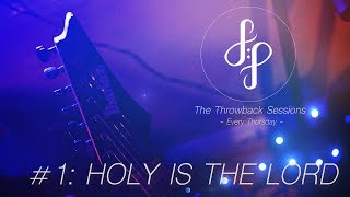 "Throwback Sessions #1: ""Holy Is The Lord"" - Chris Tomlin (Cover)"