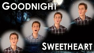 Goodnight Sweetheart (Goodnite) - A Cappella Barbershop Quartet