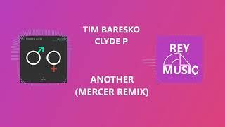 Tim Baresko, Clyde P - Another (Mercer Remix)