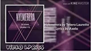 NYEMERERA by TETERO LAURETTE.(lyrics)