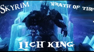 Wrath of The Lich King Cinematic Trailer in Skyrim