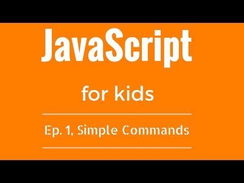 JavaScript Tutorial for KIDS! – Ep  1, Simple Commands