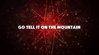 Go Tell It On The Mountain  Jason Gray ft  Carrollton   LYRICS