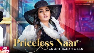 Priceless Naar - Anmol Gagan Maan (Official Song) | New Punjabi Songs 2019 | Saga Music
