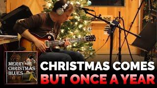 Joe Bonamassa - Christmas comes But Once a Year