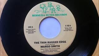 The Thin Ragged Edge , Margo Smith , 1984