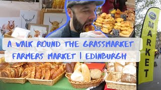 A Walk Round The Grassmarket Farmers Market | Edinburgh