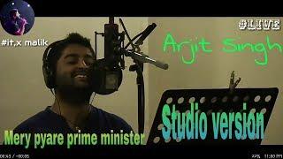 Mery pyare prime minister/ Arjit Singh live   Studio Recording  