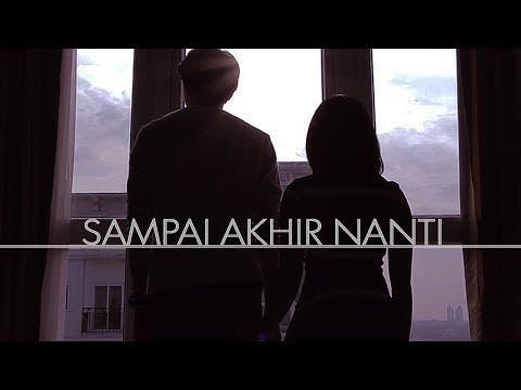 SAMPAI AKHIR NANTI - Short Movie [SAD STORY]