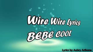 Wire Wire Lyrics    Bebe Cool  Official Video 2019