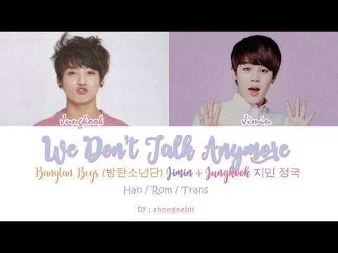 BTS  (방탄소년단), Jungkook ( 정국 ) & Jimin ( 지민 )  - We Don't Talk Anymore [Han/ Rom/Trans Lyrics] Mp3