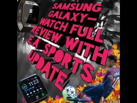 Samsung smartwatch vs Apple watch and new FIFA mobile lasteast updated in November 2018