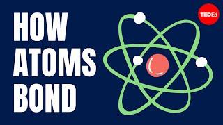How atoms bond – George Zaidan and Charles Morton