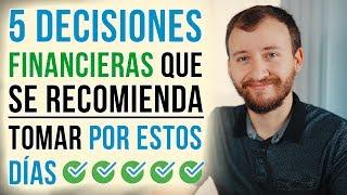Video: 5 Decisiones Financieras Que Se Recomienda Tomar Por Estos Días