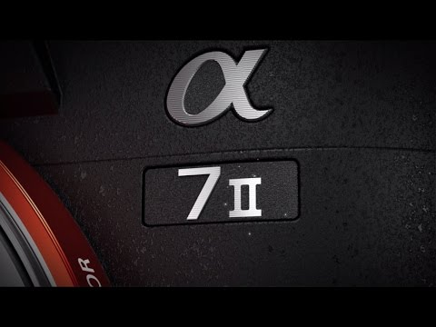 α7 Ⅱ Promotion Video from Sony: Official Video Release