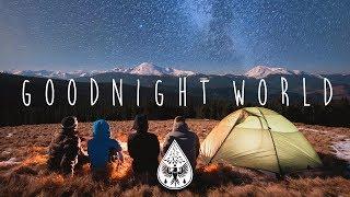 Goodnight World 🌌 - An Indie/Folk/Chill Sleeping Playlist