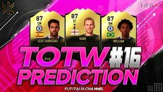FIFA 17 | TOTW PREDICTION #16 ft FABREGAS IF - KANE SIF - WILLIAN IF | FUT ITALIA CHANNEL