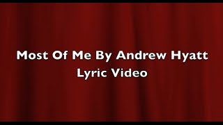 Most Of Me By Andrew Hyatt Fan Made Lyric Video